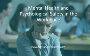 Mental Health and Psychological Safety in the Workplace